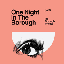 One Night in the Borough Pt Three