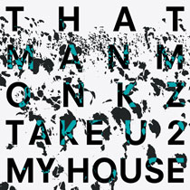 Take U 2 My House